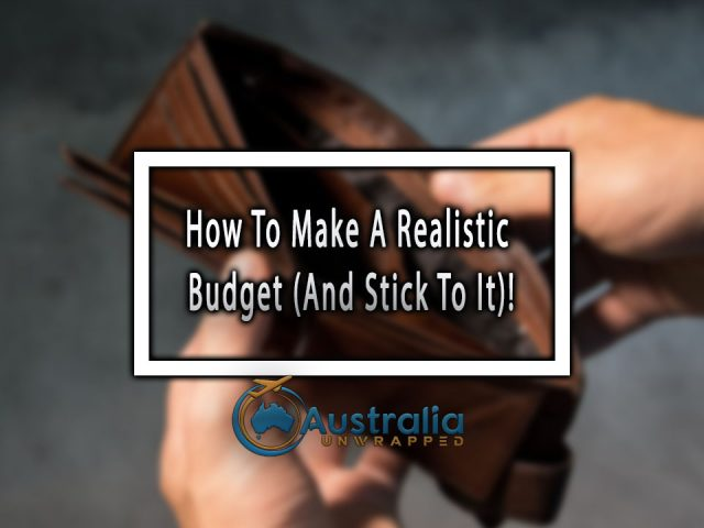 How To Make A Realistic Budget (And Stick To It)!