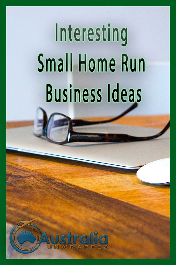 Interesting Small Home Run Business Ideas