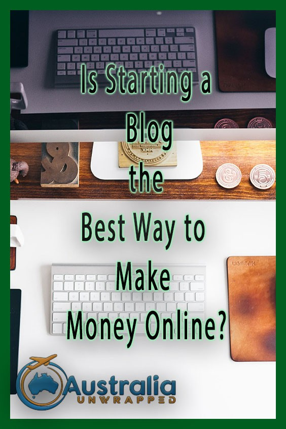 Is Starting a Blog the Best Way to Make Money Online?