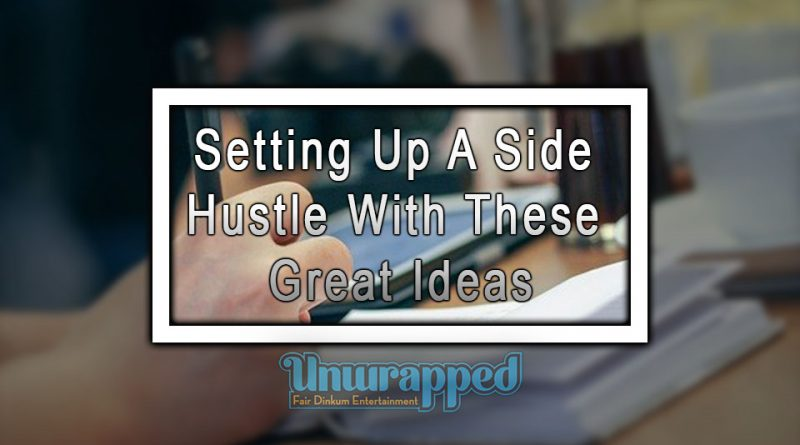 Setting Up a Side Hustle with These Great Ideas