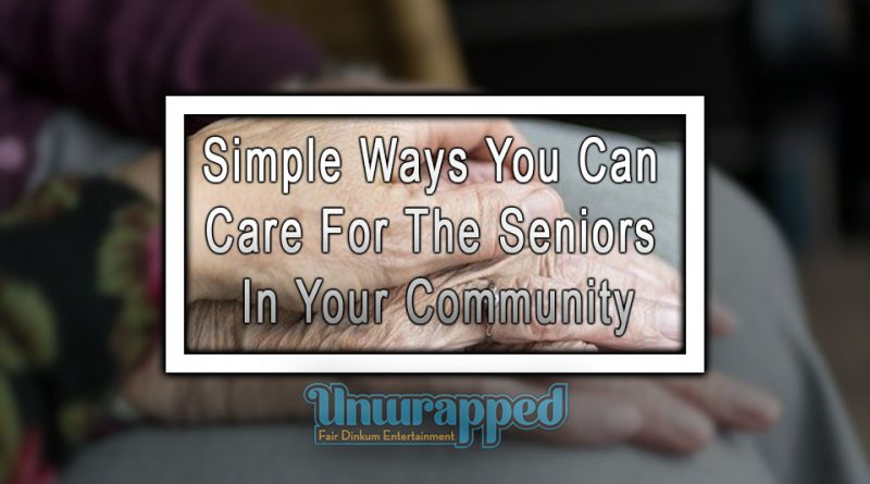 Simple Ways You Can Care For The Seniors In Your Community