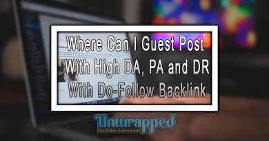 Where Can I Guest Post with High DA, PA and DR with Do-Follow Backlink