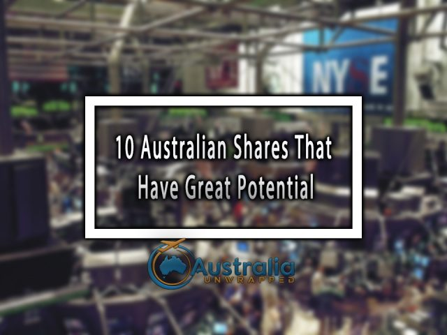 10 Australian Shares That Have Great Potential