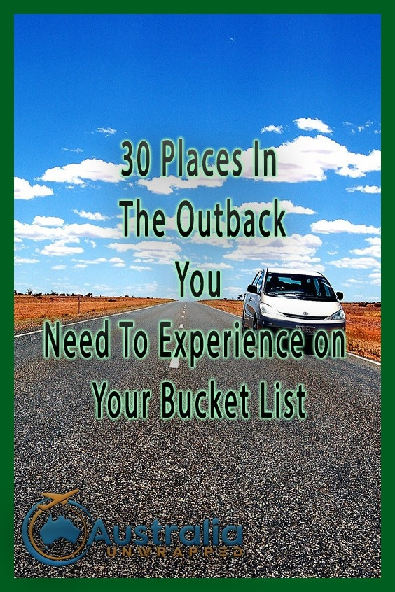30 Places In The Outback You Need To Experience on Your Bucket List