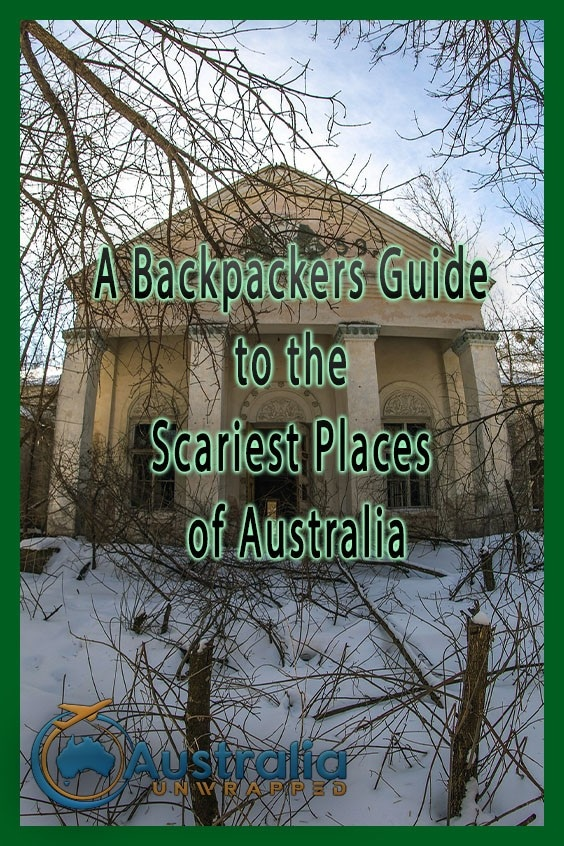 A Backpackers Guide to the Scariest Places of Australia