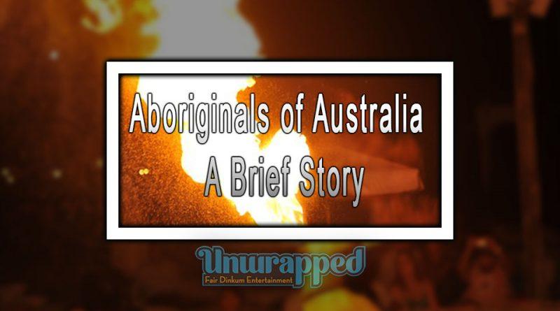 Aboriginals of Australia - A Brief Story