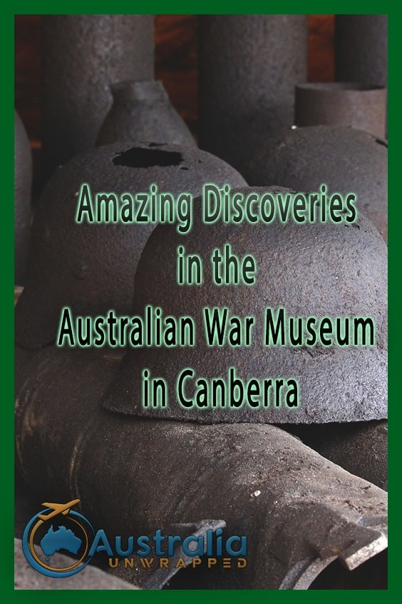 Amazing Discoveries in the Australian War Museum in Canberra