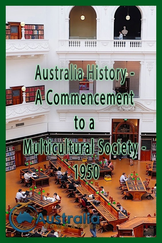 Australia History - A Commencement to a Multicultural Society - 1950