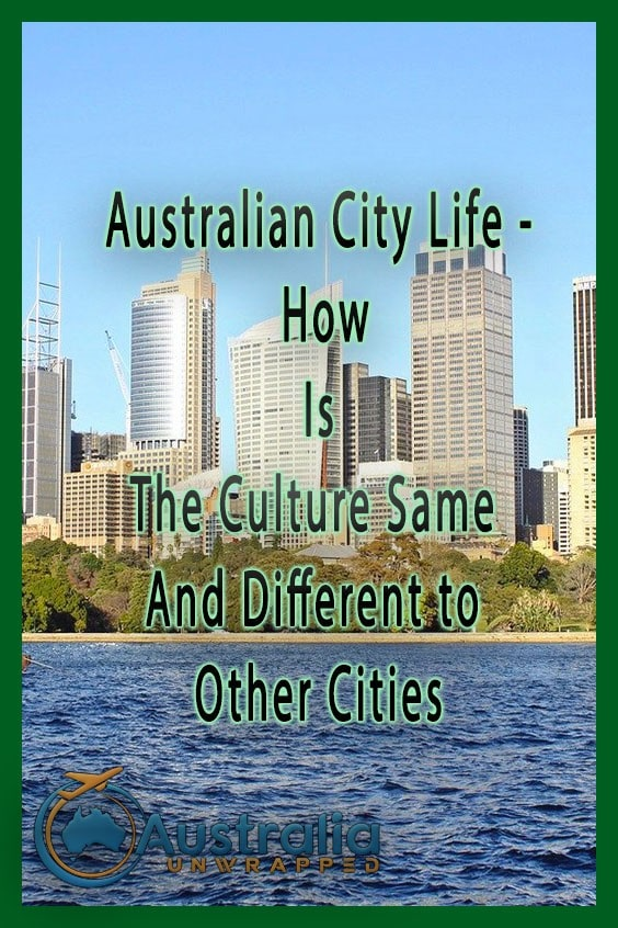 Australian City Life - How Is The Culture Same And Different to Other Cities