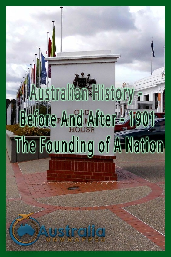 Australian History -  Before And After - 1901 The Founding of A Nation