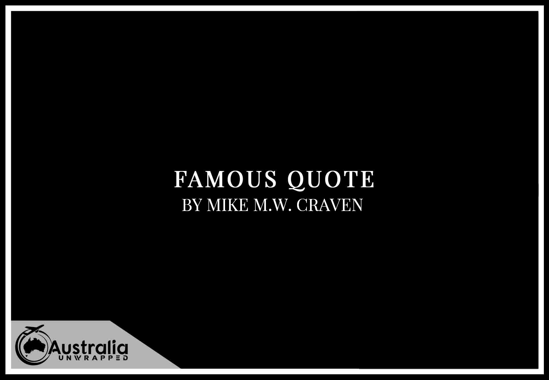Top 1 Famous Quotes by Author M.W. Craven