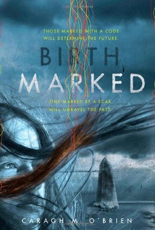 Dystopian world - Birthmarked