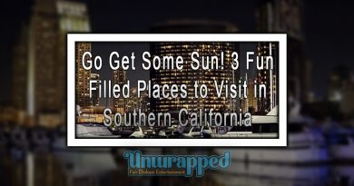 Go Get Some Sun! 3 Fun Filled Places to Visit in Southern California