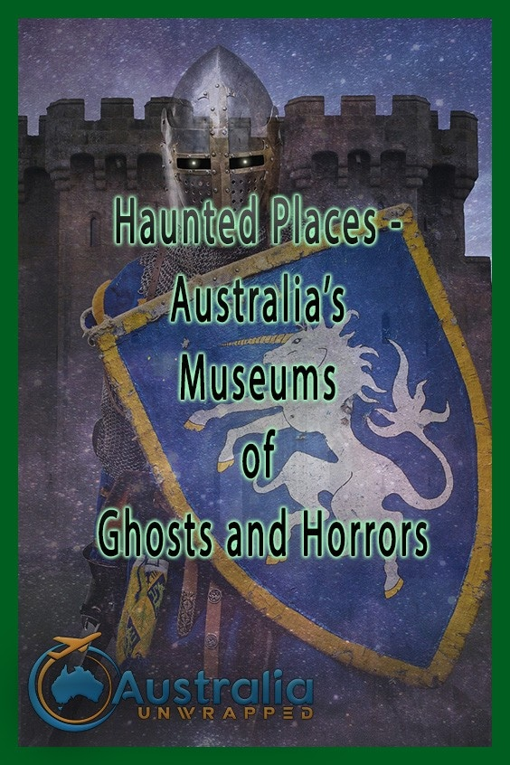 Haunted Places - Australia's Museums of Ghosts and Horrors