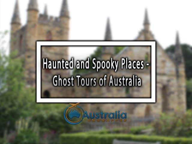 Haunted and Spooky Places – Ghost Tours of Australia