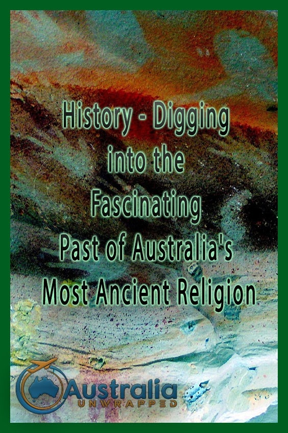 History - Digging into the Fascinating Past of Australia's Most Ancient Religion