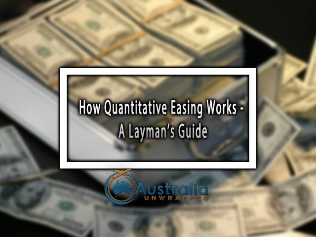 How Quantitative Easing Works – A Layman's Guide