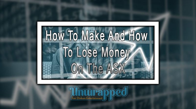 How To Make and How to Lose Money on the ASX