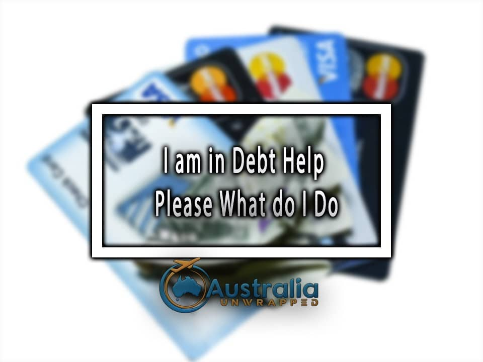 I am in Debt Help Please What do I Do