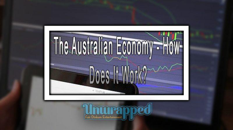 The Australian Economy - How Does It Work