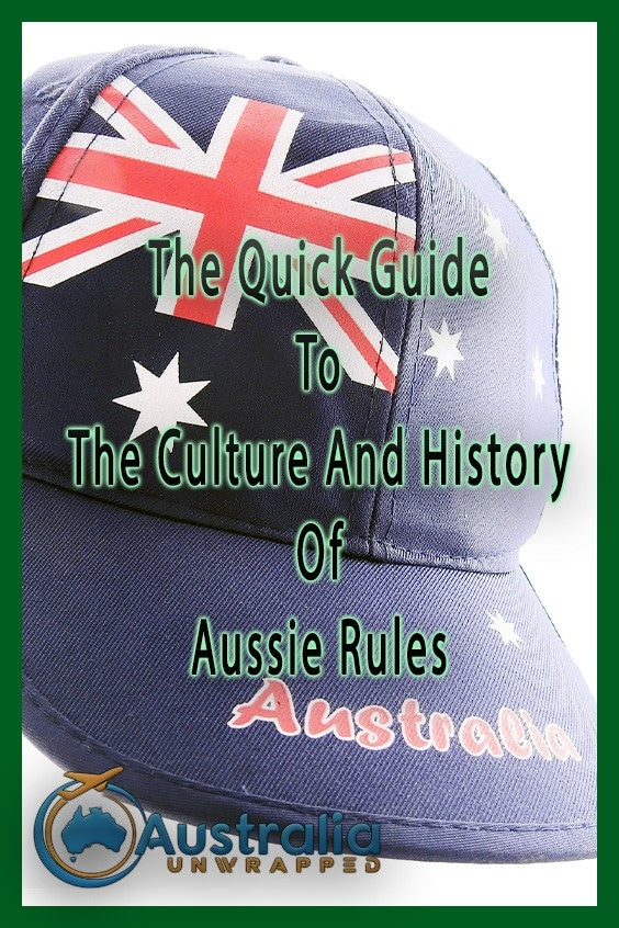 The Quick Guide To The Culture And History Of Aussie Rules