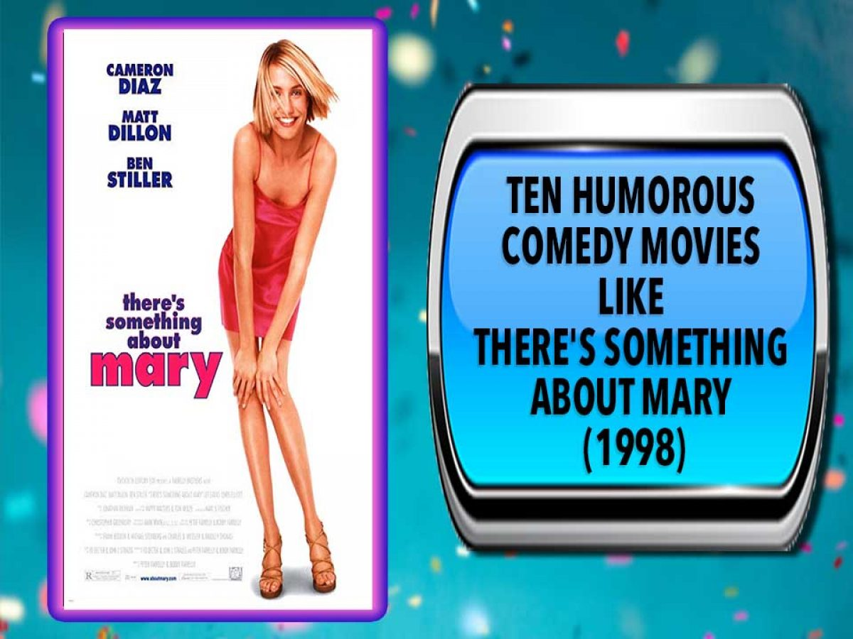 Ten Humorous Comedy Movies Like There S Something About Mary 1998 Australia Unwrapped