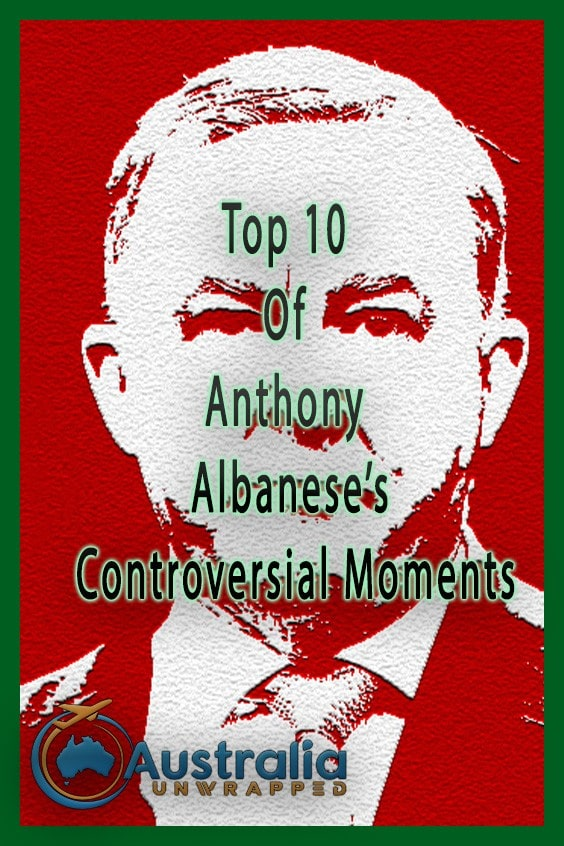 Top 10 Of Anthony Albanese's Controversial Moments