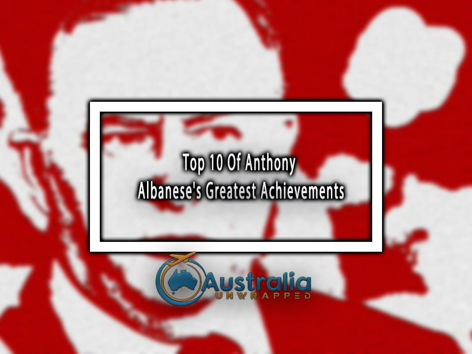 Top 10 Of Anthony Albanese's Greatest Achievements