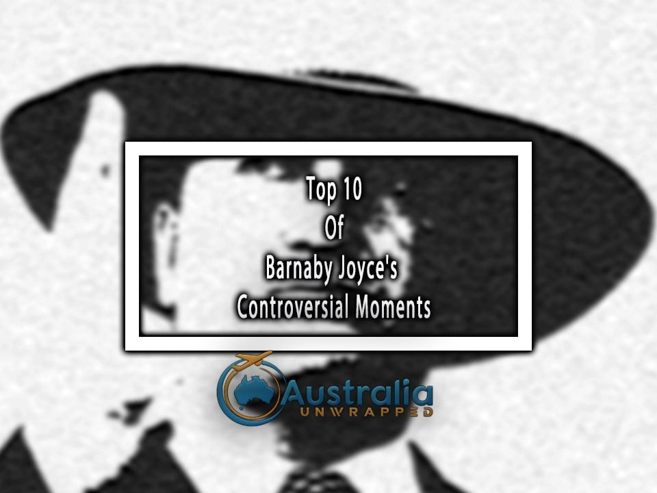 Top 10 Of Barnaby Joyce's Controversial Moments