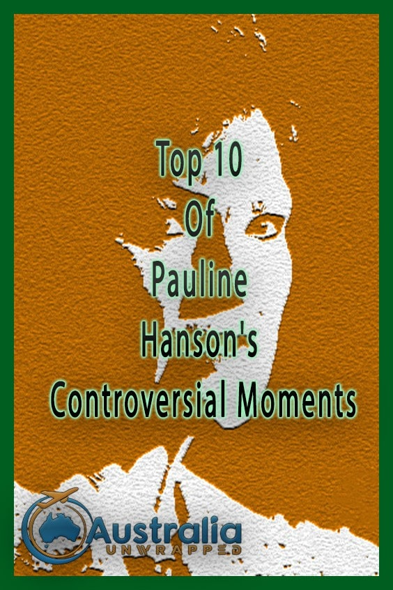 Top 10 Of Pauline Hanson's Controversial Moments