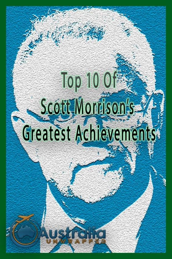 Top 10 Of Scott Morrison's Greatest Achievements