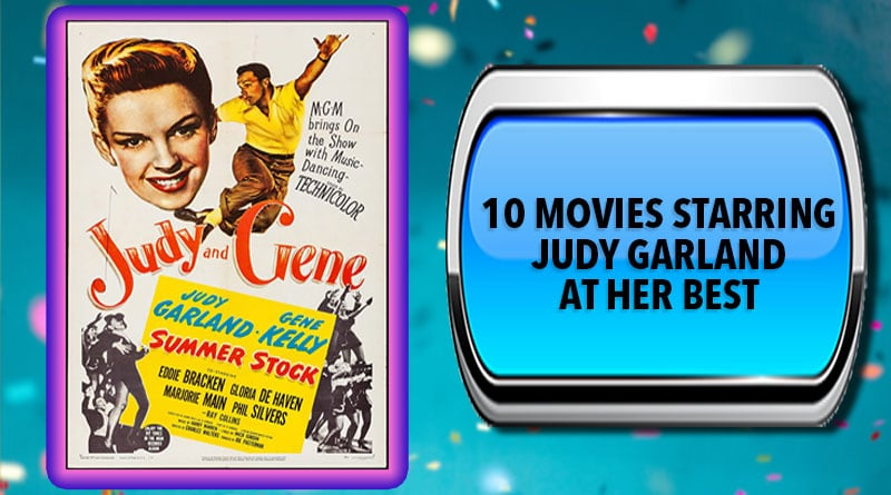 10 Movies Starring Judy Garland at Her Best