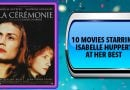 10 Movies Starring Isabelle Huppert at Her Best