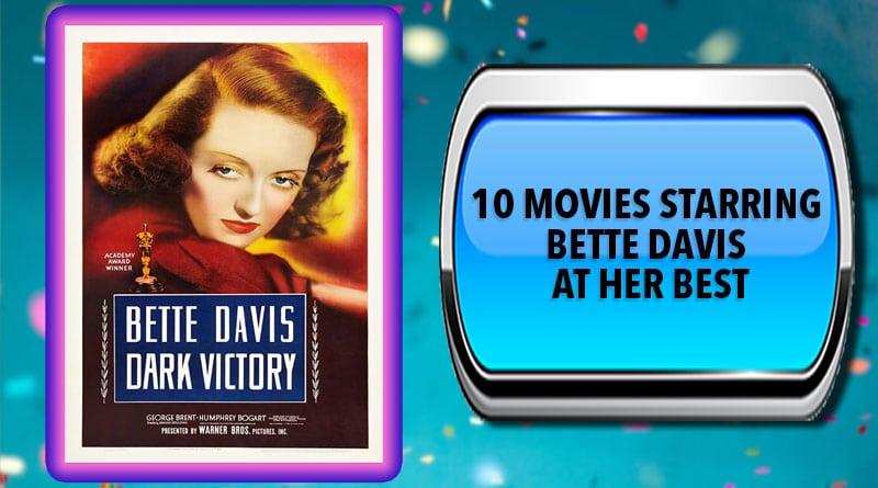 10 Movies Starring Bette Davis at Her Best