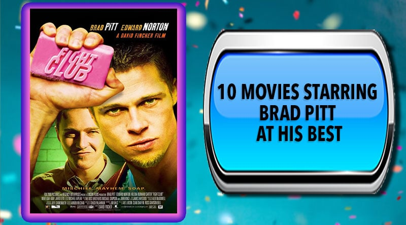 10 Movies Starring Brad Pitt at His Best