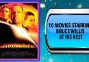 10 Movies Starring Bruce Willis at His Best