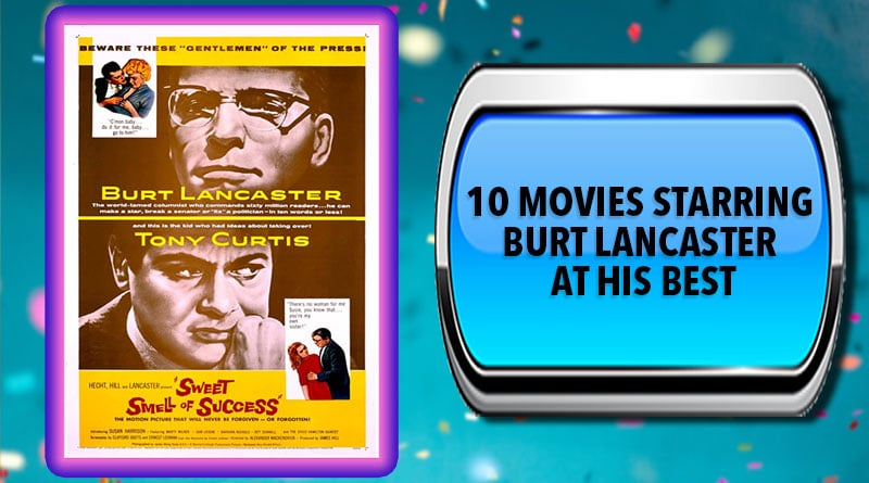10 Movies Starring Burt Lancaster at His Best