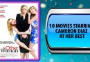 10 Movies Starring Cameron Diaz at Her Best