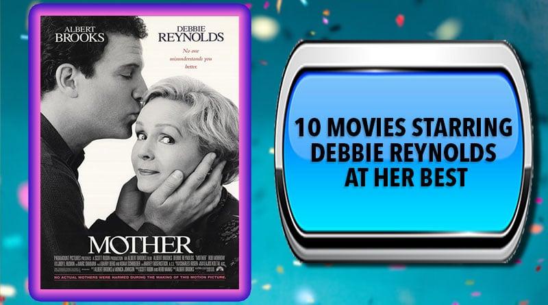 10 Movies Starring Debbie Reynolds at Her Best