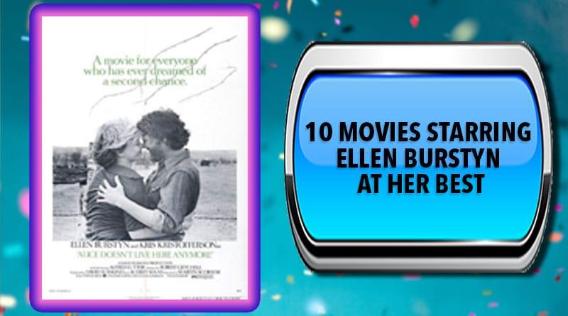 10 Movies Starring Ellen Burstyn at Her Best