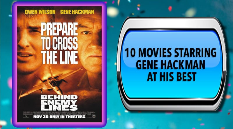 10 Movies Starring Gene Hackman at His Best