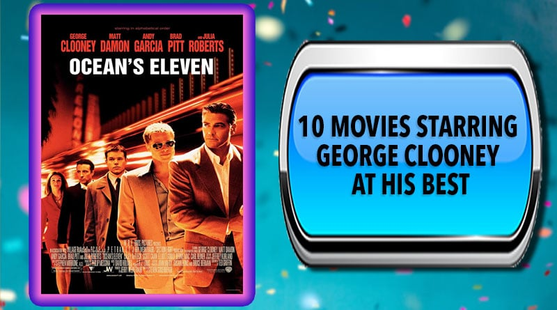 10 Movies Starring George Clooney at His Best