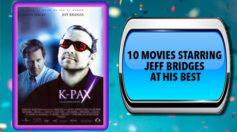 10 Movies Starring Jeff Bridges at His Best