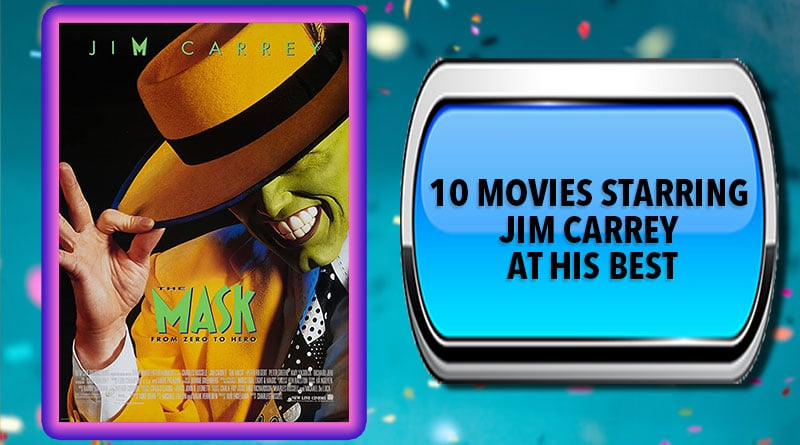 10 Movies Starring Jim Carrey at His Best