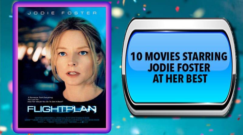 10 Movies Starring Jodie Foster at Her Best