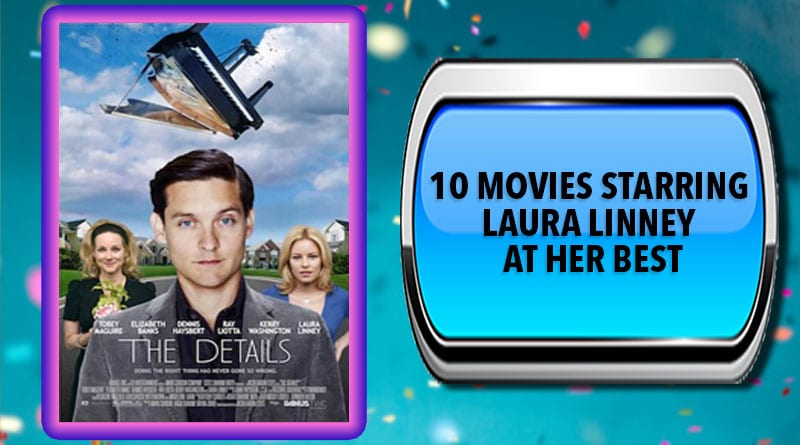 10 Movies Starring Laura Linney at Her Best