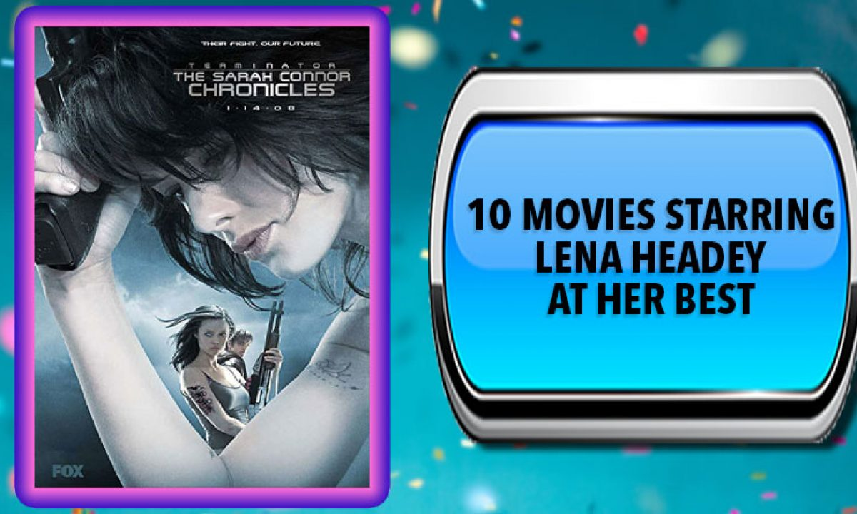 10 Movies Starring Lena Headey At Her Best Australia Unwrapped
