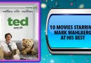 10 Movies Starring Mark Wahlberg at His Best