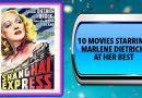 10 Movies Starring Marlene Dietrich at Her Best