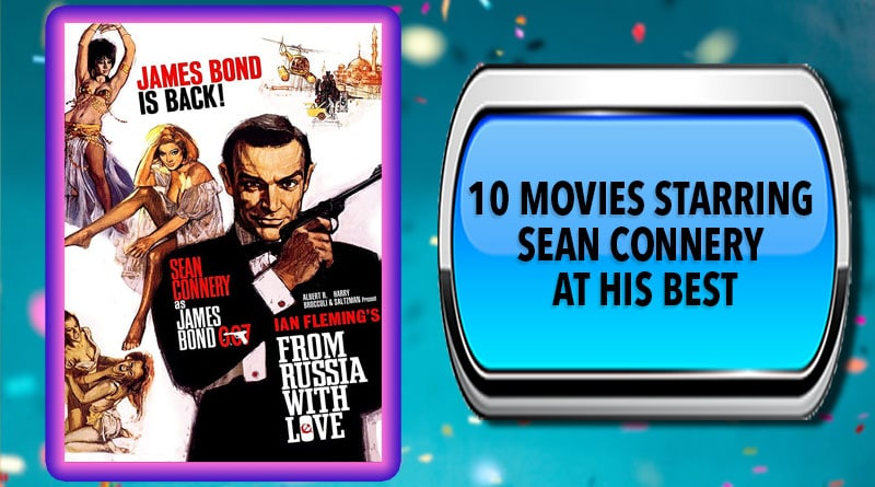 10 Movies Starring Sean Connery at His Best